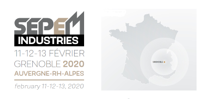 Exhibition at SEPEM Grenoble 11-13 February 2020